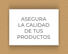 Botón Asegura la Calidad de tus Productos